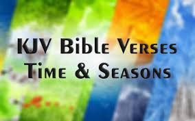 great kjv bible verses about time and seasons