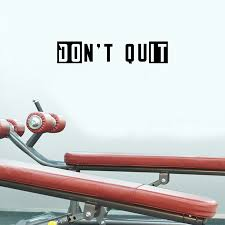 Vinyl Wall Art Decal Don T Quit 6 X 30 Determination Gym Fitne Imprinted Designs