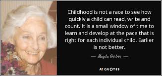 childhood is not a race to see how quickly a child can write