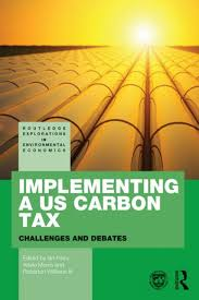 Implementing a US Carbon Tax: Challenges and Debates | NHBS Academic &  Professional Books