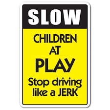 Slow Children At Play Decal Kids Driving Traffic Speed Limit Parking Indoor Outdoor 12 Tall Walmart Com Walmart Com