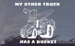 Tnt My Other Truck Has A Bucket Window Decal