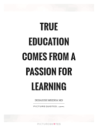 Passion For Education Quotes & Sayings | Passion For Education ...
