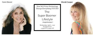 "TheSuperBoomerLifestyle on Twitter: ""How Will Voice Technology Change  Everything YOU DO? Host Caren Glasser goes live with Producer Wendi Cooper  on the next Super Boomer Lifestyle Show! Facebook Live: CarenGlasserLive  #superboomer™ @cspottalk #"