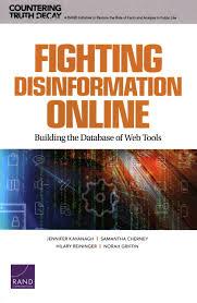 Fighting Disinformation Online: Building the Database of Web Tools:  Kavanagh, Jennifer, Cherney, Samantha, Reininger, Hilary, Griffin, Norah:  9781977404305: Amazon.com: Books