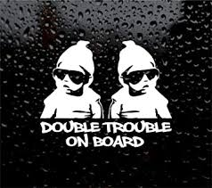 Amazon Com Double Trouble Twins On Board Baby Child Car Sign Vinyl Decal 7 X 6 Inches Kitchen Dining