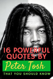 16 Powerful Quotes by Peter Tosh that You Should Know - Jamaicans.com