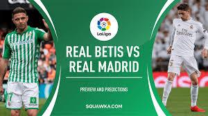 Real Betis v Real Madrid prediction, live stream & team news