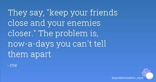 quotes about keeping close friends quotes