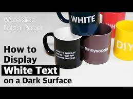 How To Display White Text On A Dark Surface Using Decal Paper Youtube