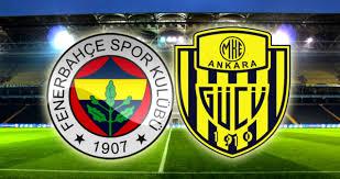 Fenerbahçe - Ankaragücü maçı ne zaman, saat kaçta, hangi kanalda ...
