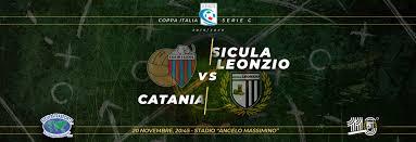 Catania-Sicula Leonzio, Secondo Turno Coppa Italia Serie C ...