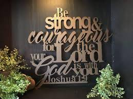 Be Strong And Courageous Joshua 1 9 Wall Art The Metal Shack
