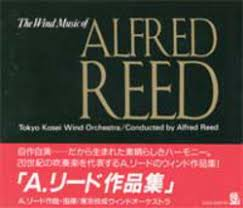 Alfred Reed - The Wind Music of | Alfred Reed | Tokyo Kosei Wind Orchestra  | Alfred Reed | RUNDEL Verlag