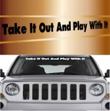 Take It Out And Play With It Funny Window Stickers Topchoicedecals