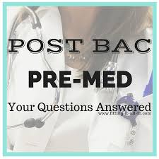 post bac pre med questions answered