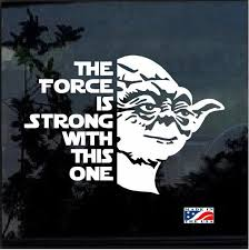 Star Wars Yoda The Force Is Strong Window Decal Sticker Star Wars Decals Car Star Wars Decal Star Wars Stickers