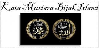 an kata kata mutiara bijak islami bahasa inggris dan artinya