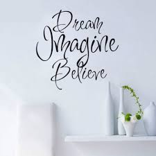 Inspiring Wall Decals Quote Dream Imagine Believe Vinyl Black Wall Sticker Lettering Art Decal Home Decor Bedroom Mural Za526 Inspirational Wall Decals Wall Decals Quoteswall Sticker Letters Aliexpress