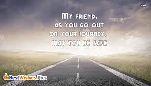 best wishes and safe journey quotes