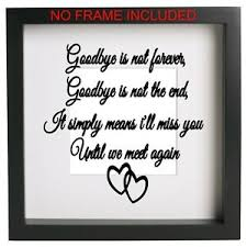 Goodbye Is Not Forever Decal Vinyl Sticker Memory Box Frame Quote Ribba Ect Ebay