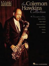 The Coleman Hawkins Collection (Songbook): Artist Transcriptions - Tenor  Sax by Coleman Hawkins | NOOK Book (eBook) | Barnes & Noble®