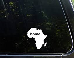 Amazon Com Home In Africa 4 X 4 Vinyl Die Cut Decal Bumper Sticker For Windows Cars Trucks Laptops Etc Automotive
