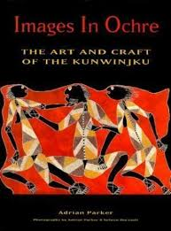Images in Ochre : The Art and Craft of the Kunwinjku by Adrian Parker  (1998, Trade Paperback) for sale online | eBay