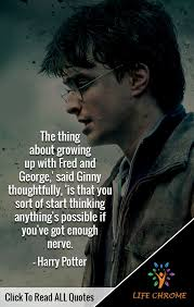 the thing about growing up fred and george said ginny