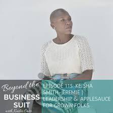 KaileiCarr.com | Keisha Smith-Jeremie Talks Leadership & 'Applesauce for  Grown Folks'
