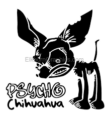 Psycho Chihuahua Funny Stickers Elkhorn Graphics Llc