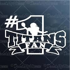 Titans 1 Fan Decal Titans 1 Fan Car Sticker Low Prices