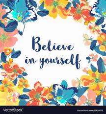 believe in yourself motivational quote vector image