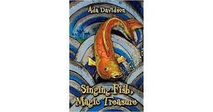 Singing Fish, Magic Treasure by Ada Davidson