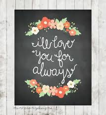 i ll love you for always x digital printable flower quotes