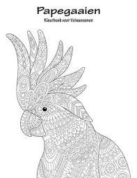 Papegaaien Kleurboek Voor Volwassenen 1 By Nick Snels Paperback