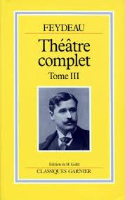 Théâtre complet - Tome 3 de Georges Feydeau - Livre - Decitre