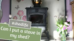 can i put a wood burning stove in my shed