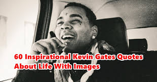 kevin gates quotes archives • happy birthday meme wishes quotes