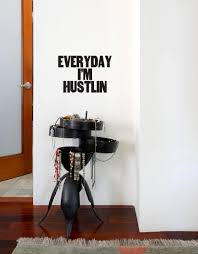 Everyday I M Hustlin Decal Quote Decals For Sale Blik
