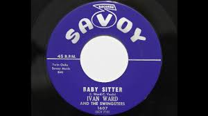 Ivan Ward and the Swingsters - Baby Sitter (Savoy 1607) - YouTube