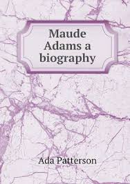 Maude Adams a Biography by Ada Patterson | Waterstones
