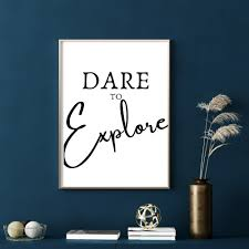 Dare To Explore Instant Download Poster Inspirational Sign Motivational Wall Art Mindfulness Wall Decor Positive Quote Poster In 2020 Positive Quote Poster Motivational Wall Art Quote Posters