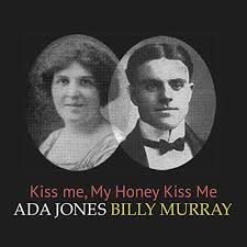 Kiss Me, My Honey Kiss Me by Ada Jones and Billy Murray on Amazon ...