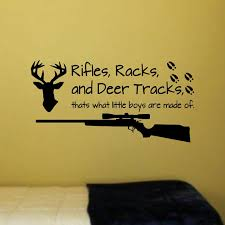 Rifles Racks And Deer Tracks That S What Little Boys Are Made Of Vinyl Wall Decal Sticker Decor Words Hunting Deer Wish
