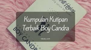 √ kumpulan quotes boy candra terbaik kata kutipan boy candra
