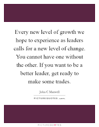 every new level of growth we hope to experience as leaders calls