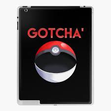 Pokemon GO: Gotcha'