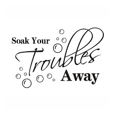 Soak Your Troubles Away Bathroom Decal Bathroom Stickers Bathroom Wall Stickers Wall Stickers Words