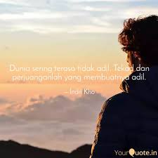 dunia sering terasa tidak quotes writings by indri kho
